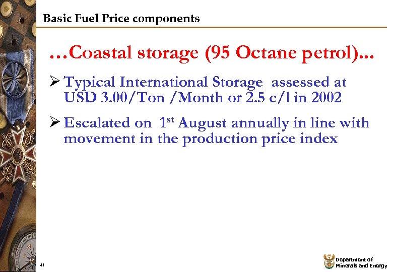 Basic Fuel Price components …Coastal storage (95 Octane petrol). . . Ø Typical International