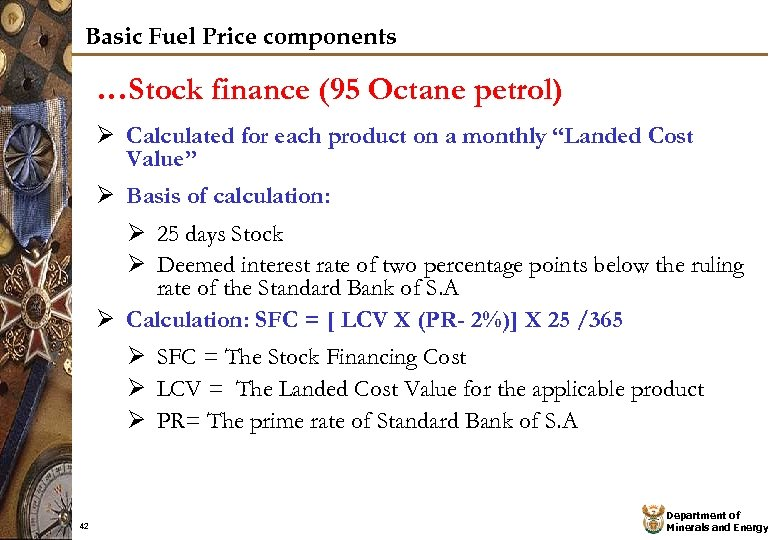 Basic Fuel Price components …Stock finance (95 Octane petrol) Ø Calculated for each product