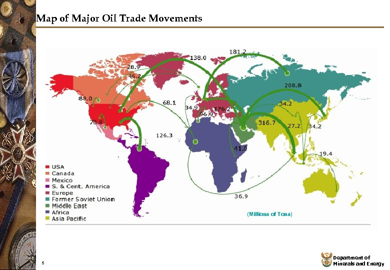 Map of Major Oil Trade Movements (Millions of Tons) 5 Department of Minerals and