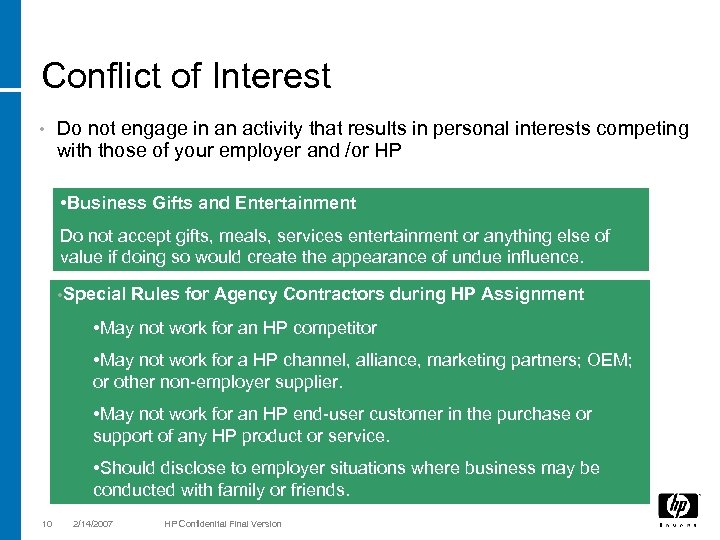 Conflict of Interest • Do not engage in an activity that results in personal