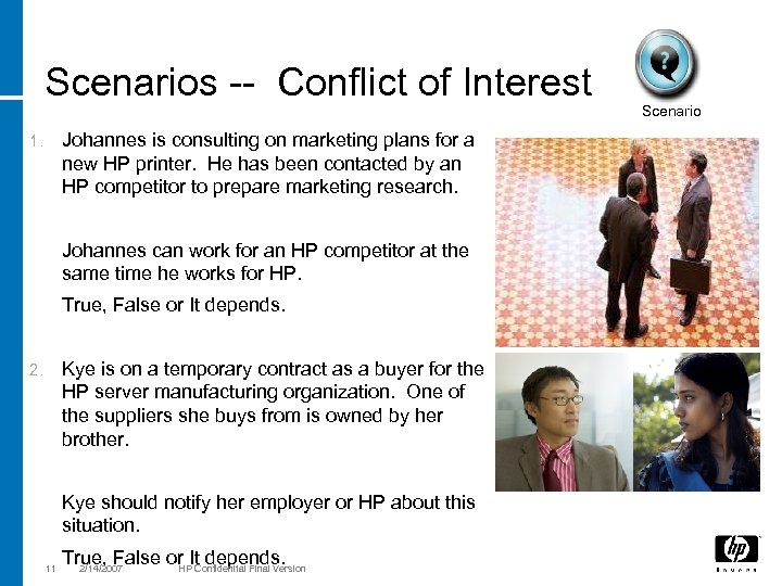 Scenarios -- Conflict of Interest Johannes is consulting on marketing plans for a new