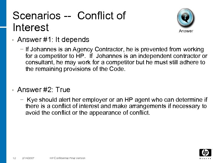 Scenarios -- Conflict of Interest • Answer #1: It depends − If Johannes is