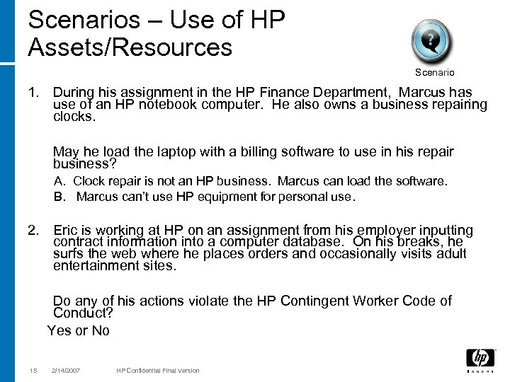 Scenarios – Use of HP Assets/Resources Scenario 1. During his assignment in the HP