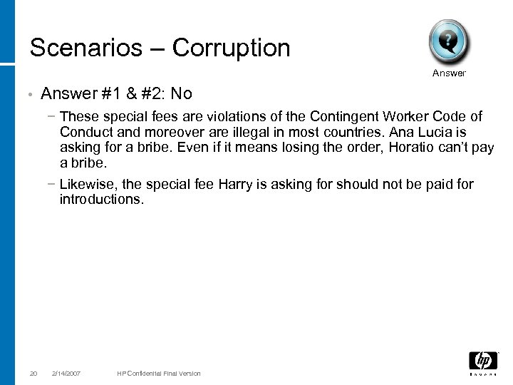 Scenarios – Corruption Answer • Answer #1 & #2: No − These special fees