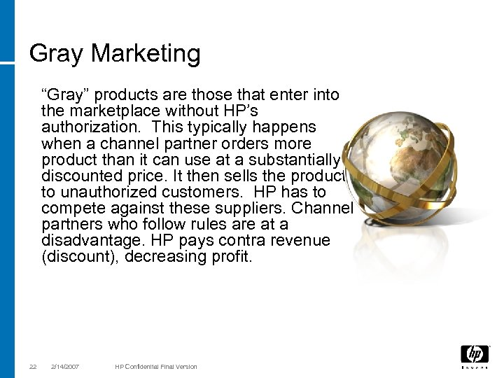 """Gray Marketing """"Gray"""" products are those that enter into the marketplace without HP's authorization."""