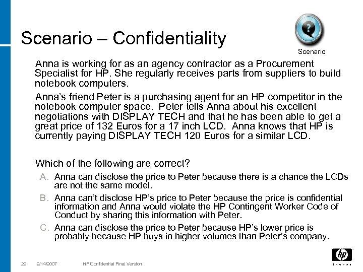 Scenario – Confidentiality Scenario Anna is working for as an agency contractor as a