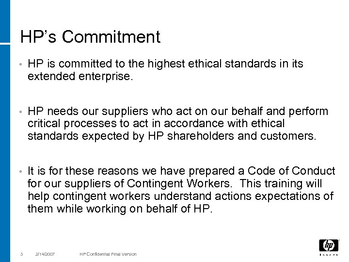 HP's Commitment • HP is committed to the highest ethical standards in its extended