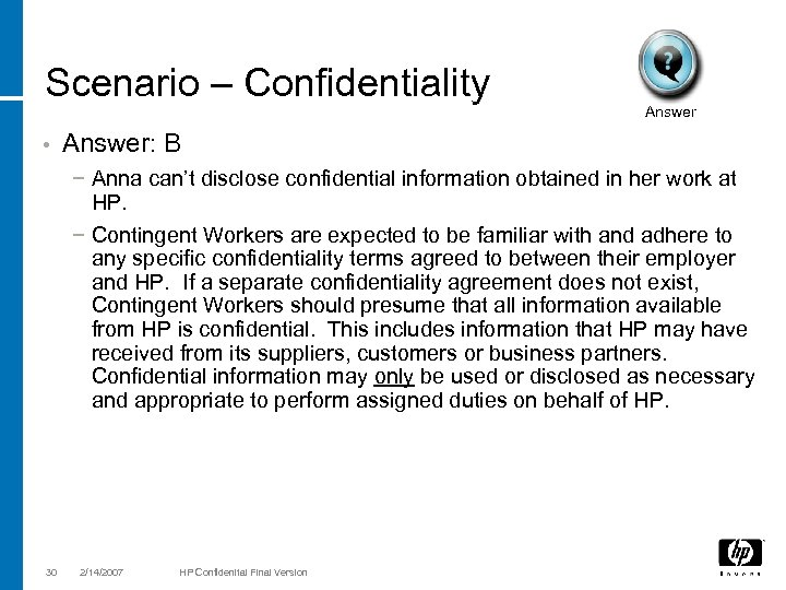 Scenario – Confidentiality • Answer: B − Anna can't disclose confidential information obtained in
