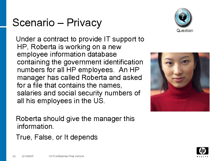 Scenario – Privacy Under a contract to provide IT support to HP, Roberta is