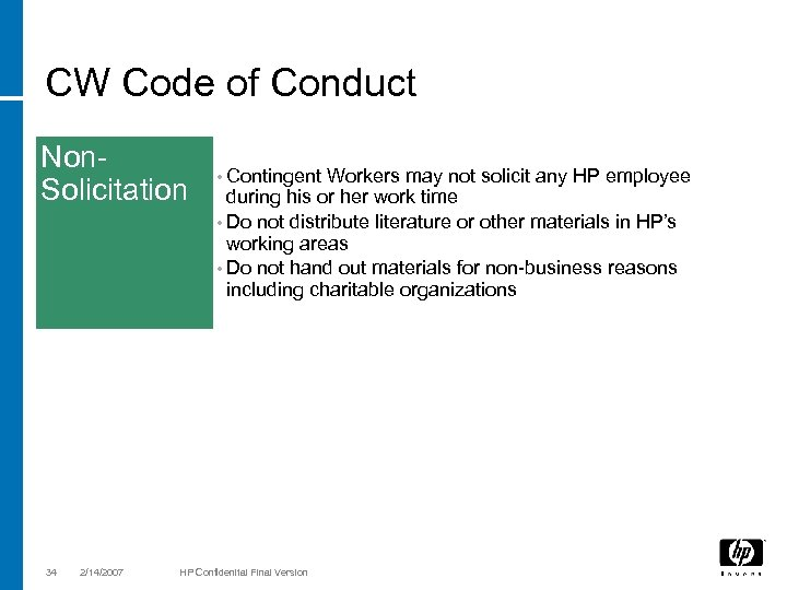 CW Code of Conduct Non. Solicitation 34 2/14/2007 • Contingent Workers may not solicit