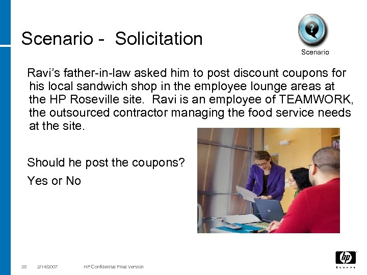 Scenario - Solicitation Scenario Ravi's father-in-law asked him to post discount coupons for his