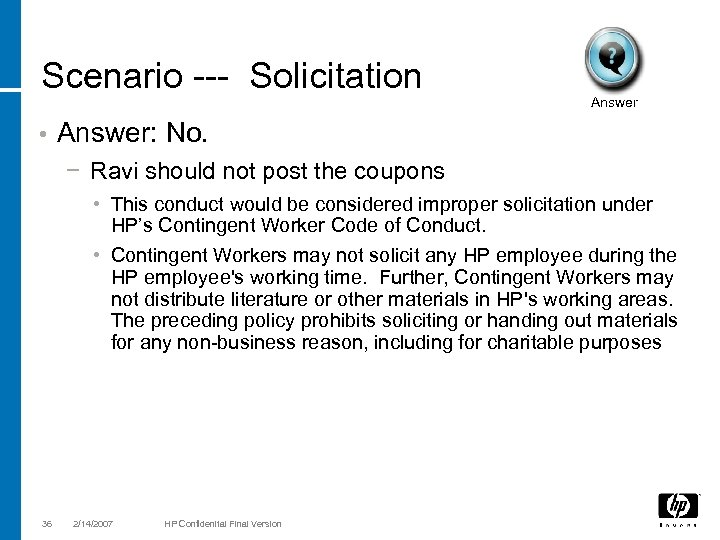 Scenario --- Solicitation • Answer: No. − Ravi should not post the coupons •