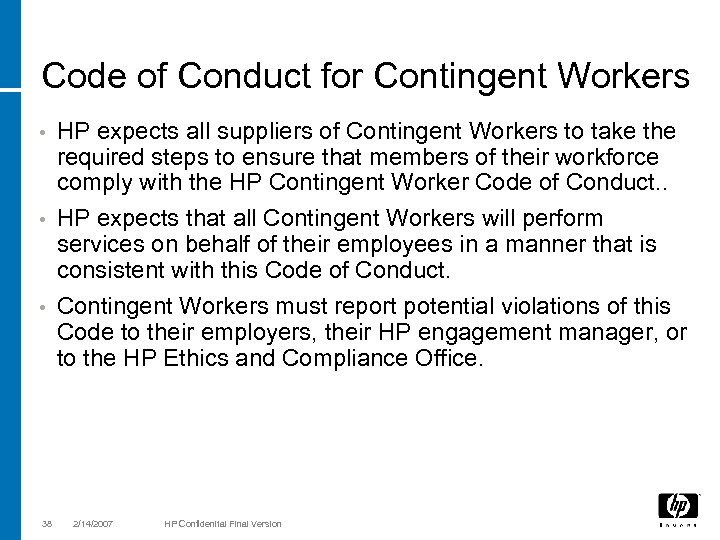 Code of Conduct for Contingent Workers HP expects all suppliers of Contingent Workers to