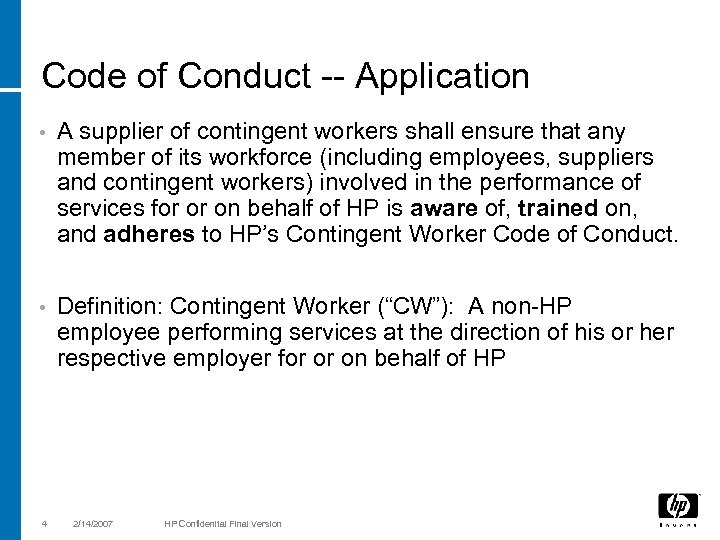 Code of Conduct -- Application • A supplier of contingent workers shall ensure that