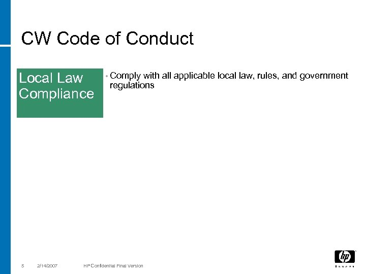 CW Code of Conduct Local Law Compliance 5 2/14/2007 • Comply with all applicable