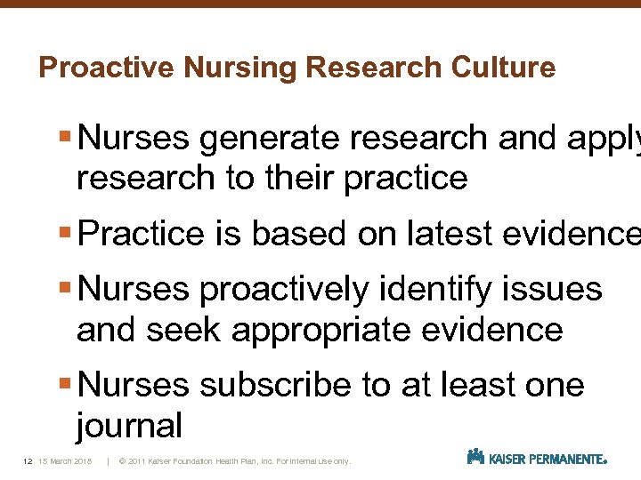 Proactive Nursing Research Culture § Nurses generate research and apply research to their practice