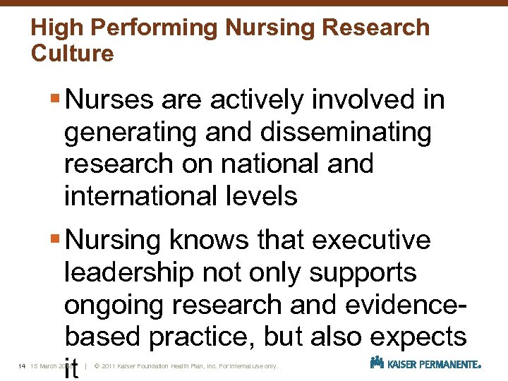 High Performing Nursing Research Culture § Nurses are actively involved in generating and disseminating