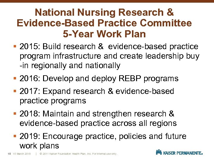 National Nursing Research & Evidence-Based Practice Committee 5 -Year Work Plan § 2015: Build