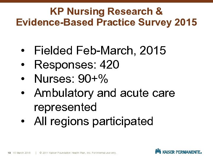 KP Nursing Research & Evidence-Based Practice Survey 2015 • • Fielded Feb-March, 2015 Responses: