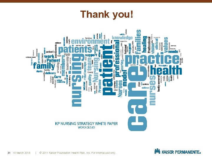 Thank you! 31 15 March 2018 | © 2011 Kaiser Foundation Health Plan, Inc.