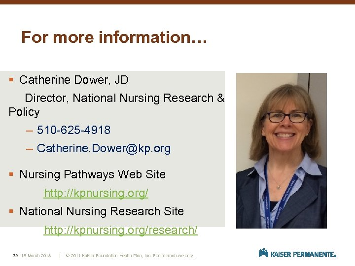 For more information… § Catherine Dower, JD Director, National Nursing Research & Policy –
