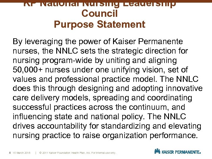 KP National Nursing Leadership Council Purpose Statement By leveraging the power of Kaiser Permanente