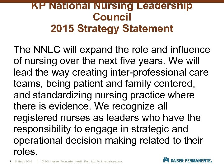 KP National Nursing Leadership Council 2015 Strategy Statement The NNLC will expand the role