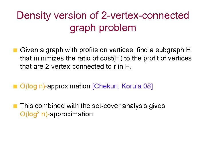 Density version of 2 -vertex-connected graph problem Given a graph with profits on vertices,