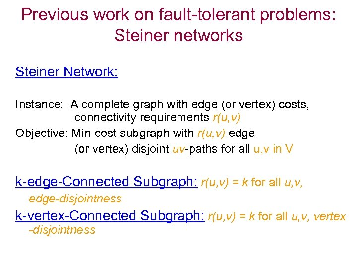 Previous work on fault-tolerant problems: Steiner networks Steiner Network: Instance: A complete graph with