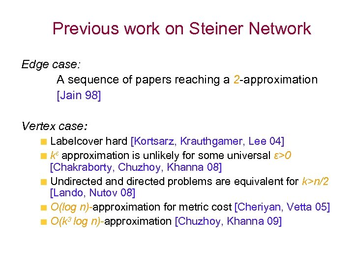 Previous work on Steiner Network Edge case: A sequence of papers reaching a 2