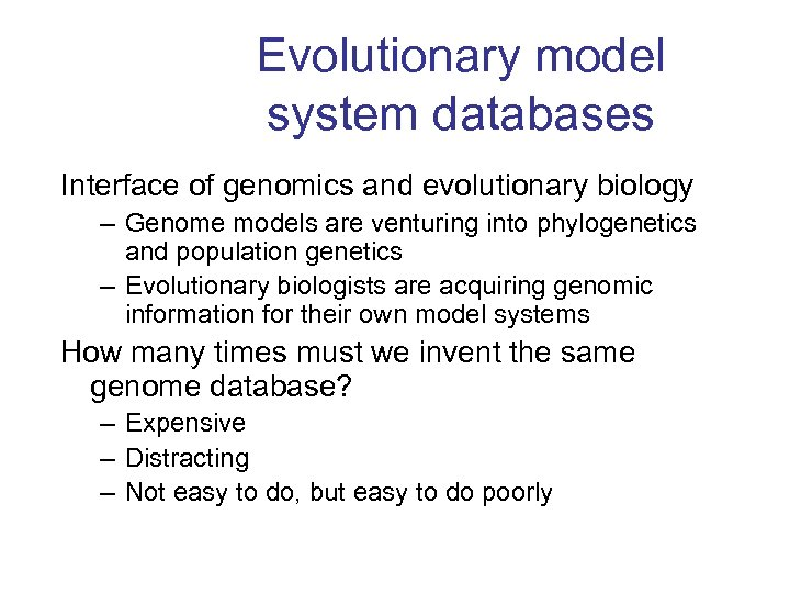Evolutionary model system databases Interface of genomics and evolutionary biology – Genome models are