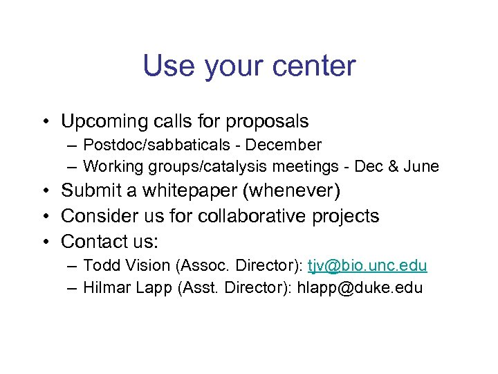 Use your center • Upcoming calls for proposals – Postdoc/sabbaticals - December – Working