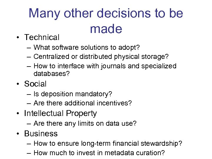Many other decisions to be made • Technical – What software solutions to adopt?