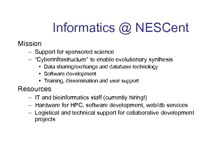 "Informatics @ NESCent Mission – Support for sponsored science – ""Cyberinfrastructure"" to enable evolutionary"