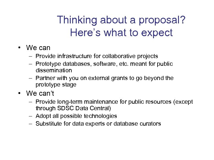 Thinking about a proposal? Here's what to expect • We can – Provide infrastructure