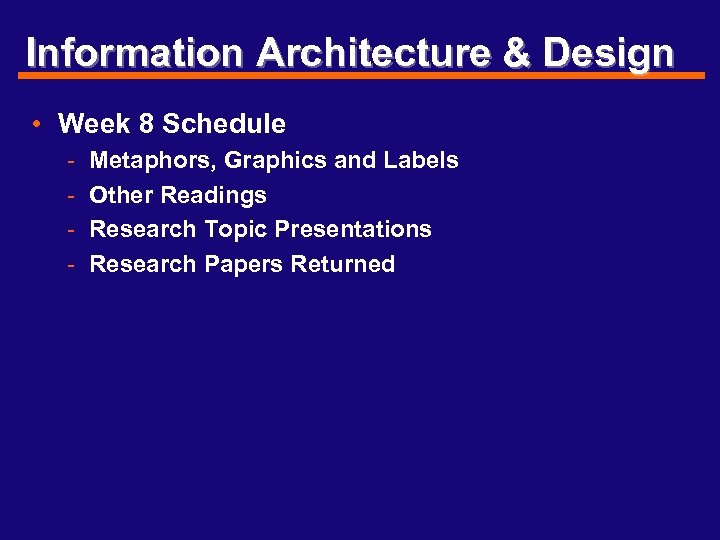 Information Architecture & Design • Week 8 Schedule - Metaphors, Graphics and Labels Other