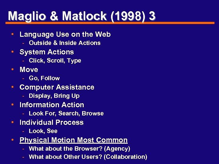 Maglio & Matlock (1998) 3 • Language Use on the Web - Outside &