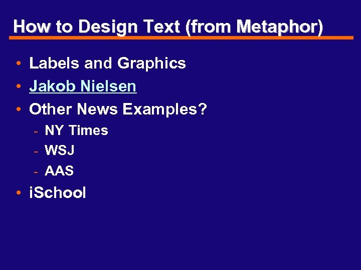 How to Design Text (from Metaphor) • Labels and Graphics • Jakob Nielsen •