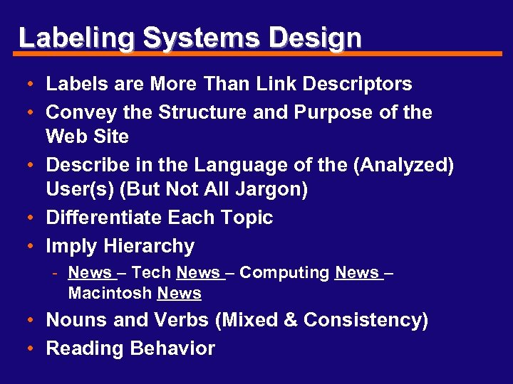 Labeling Systems Design • Labels are More Than Link Descriptors • Convey the Structure