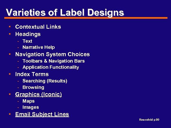 Varieties of Label Designs • Contextual Links • Headings - Text - Narrative Help