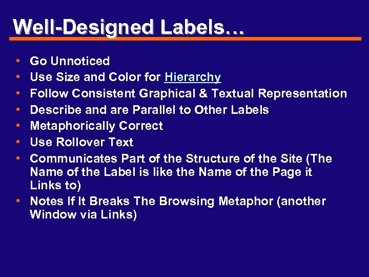 Well-Designed Labels… • • Go Unnoticed Use Size and Color for Hierarchy Follow Consistent