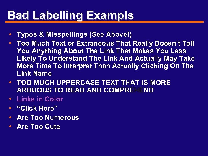Bad Labelling Exampls • Typos & Misspellings (See Above!) • Too Much Text or