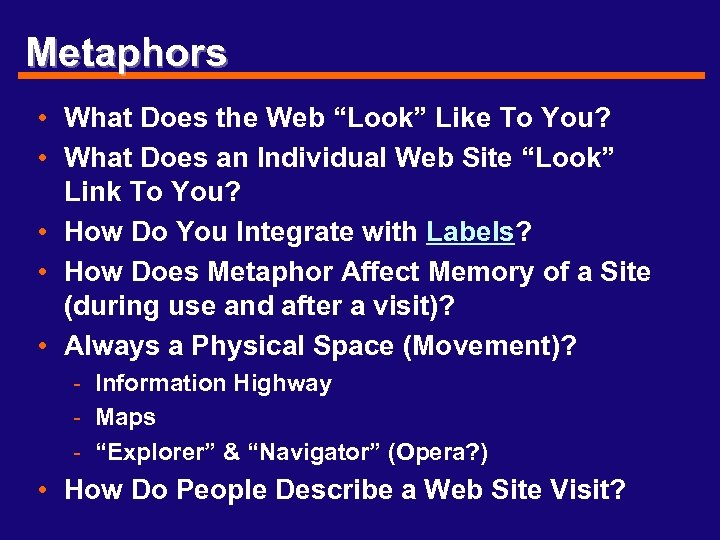 """Metaphors • What Does the Web """"Look"""" Like To You? • What Does an"""
