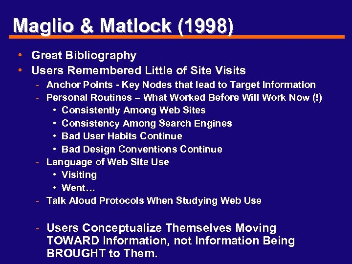 Maglio & Matlock (1998) • Great Bibliography • Users Remembered Little of Site Visits