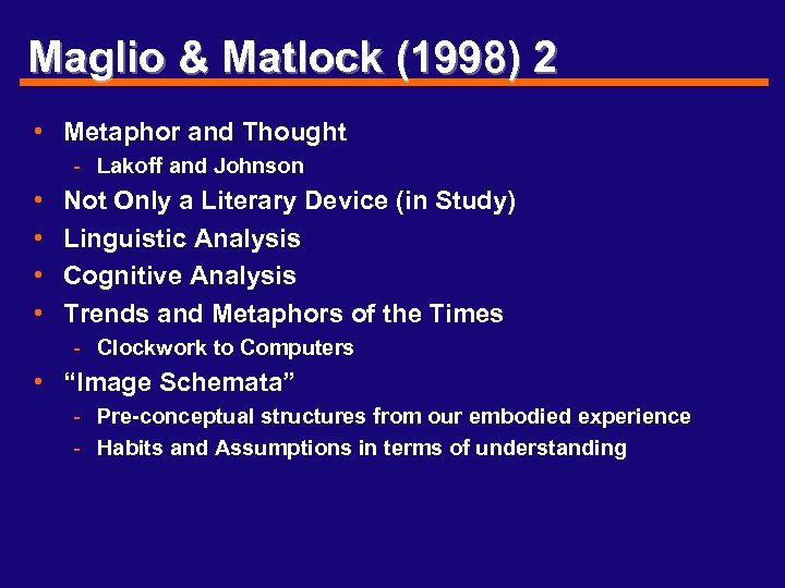 Maglio & Matlock (1998) 2 • Metaphor and Thought - Lakoff and Johnson •