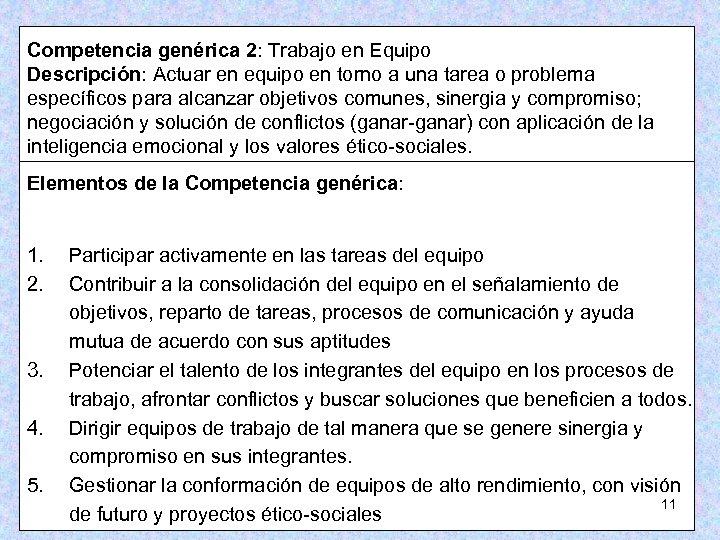 Competencia genérica 2: Trabajo en Equipo Descripción: Actuar en equipo en torno a una