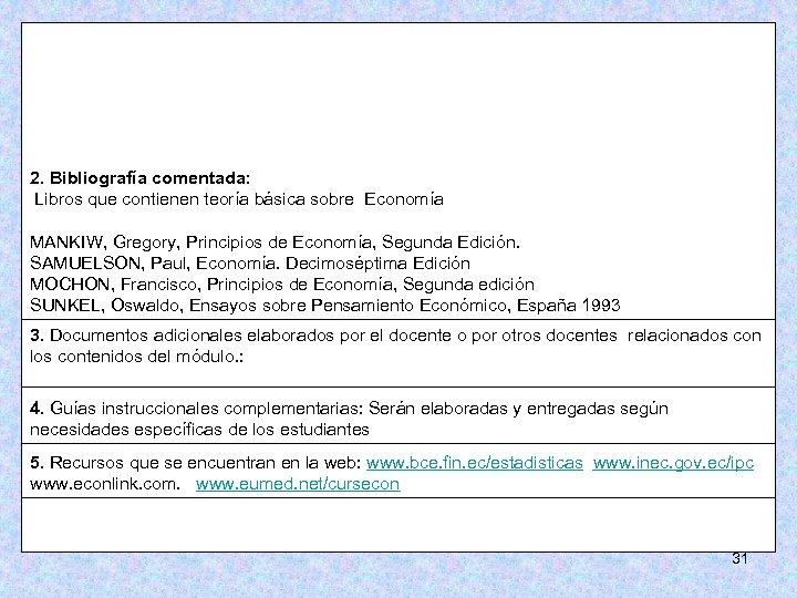 2. Bibliografía comentada: Libros que contienen teoría básica sobre Economía MANKIW, Gregory, Principios de
