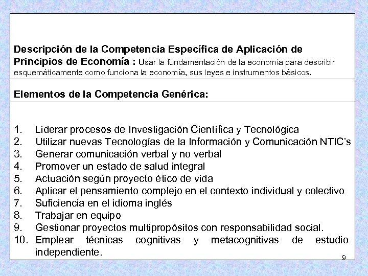 Descripción de la Competencia Específica de Aplicación de Principios de Economía : Usar la