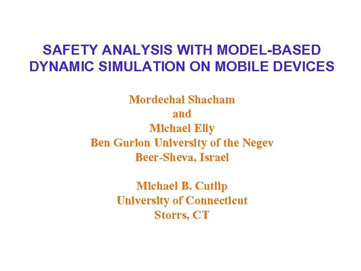 SAFETY ANALYSIS WITH MODEL-BASED DYNAMIC SIMULATION ON MOBILE DEVICES Mordechai Shacham and Michael Elly