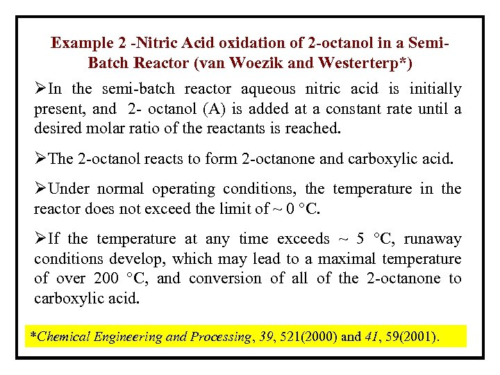 Example 2 -Nitric Acid oxidation of 2 -octanol in a Semi. Batch Reactor (van